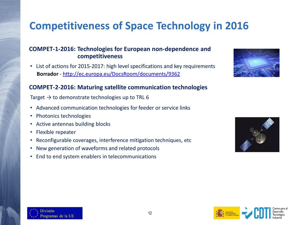 eu/docsroom/documents/9362 COMPET-2-2016: Maturing satellite communication technologies Target to demonstrate technologies up to TRL 6 Advanced communication