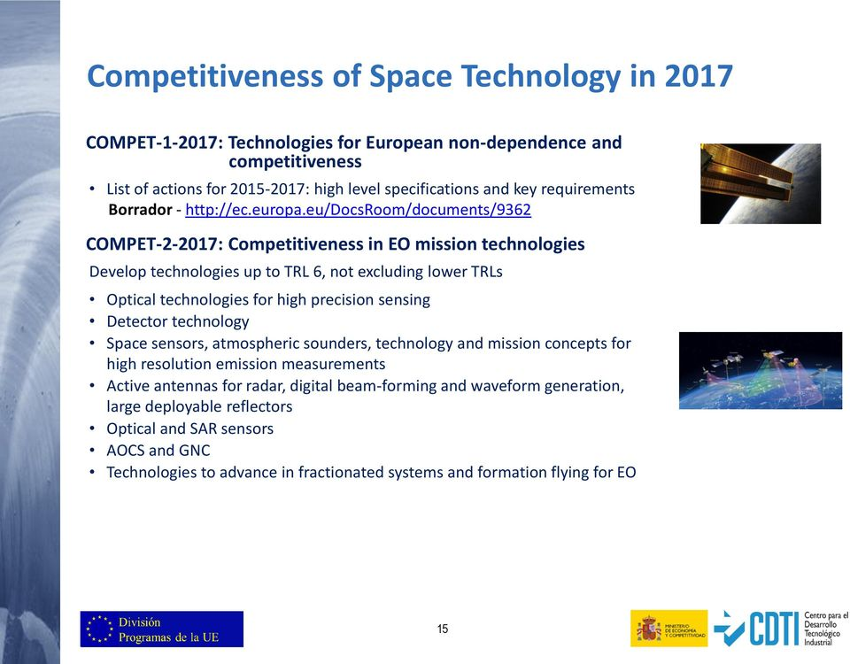 eu/docsroom/documents/9362 COMPET-2-2017: Competitiveness in EO mission technologies Develop technologies up to TRL 6, not excluding lower TRLs Optical technologies for high precision sensing