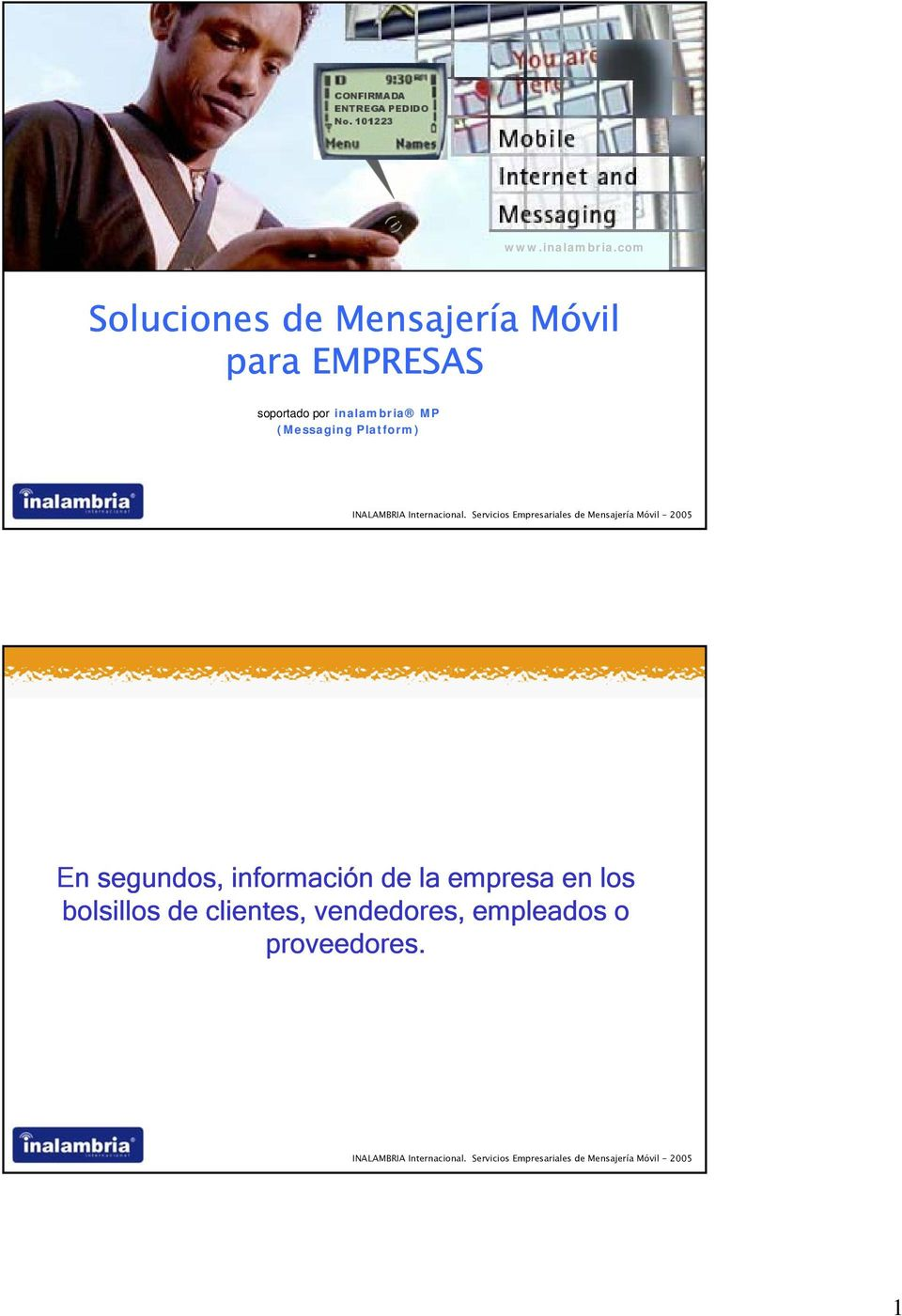 soportado por inalambria MP (Messaging Platform) En