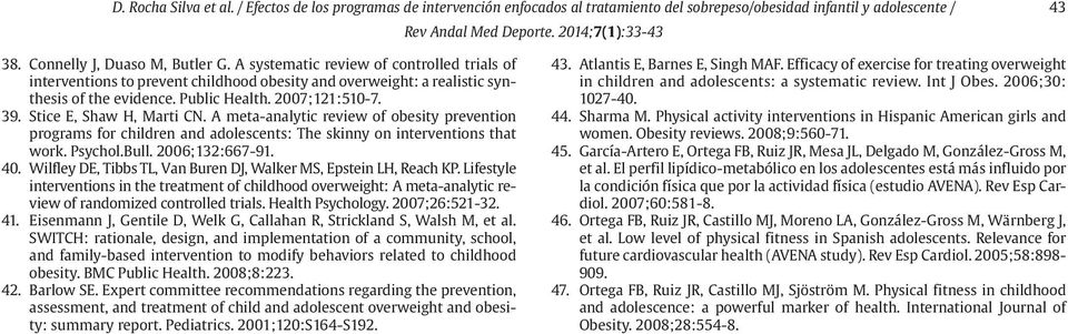 A meta-analytic review of obesity prevention programs for children and adolescents: The skinny on interventions that work. Psychol.Bull. 2006;132:667-91. 40.