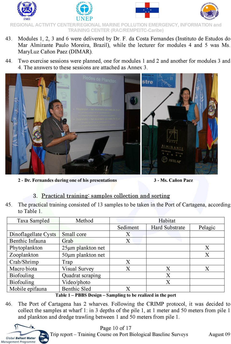 Fernandes during one of his presentations 3 - Ms. Cañon Paez 3. Practical training: samples collection and sorting 45.