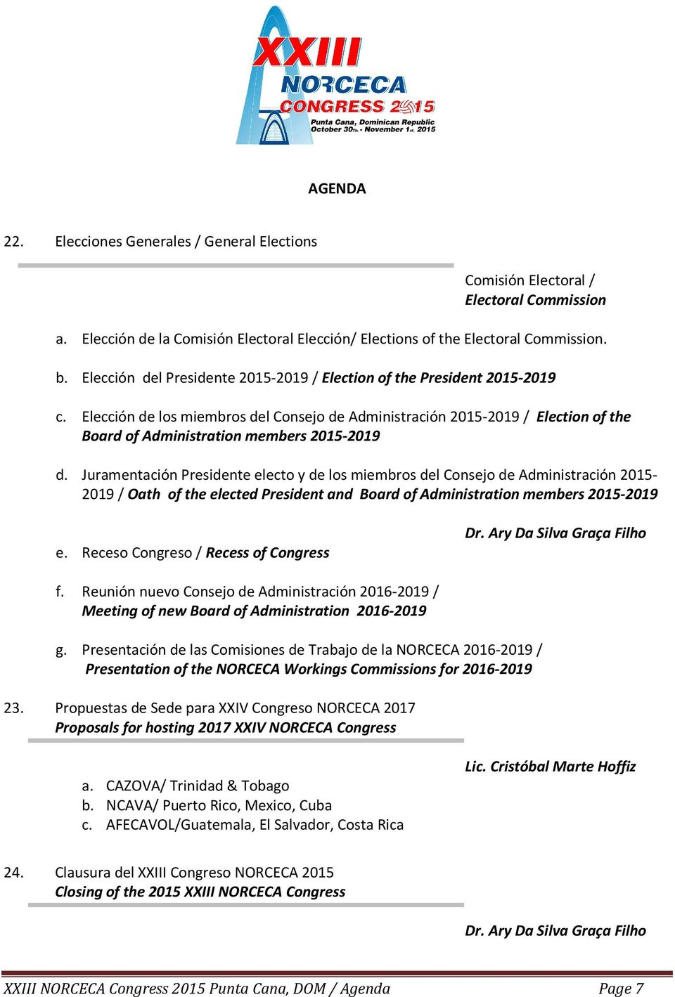 Elección de los miembros del Consejo de Administración 2015-2019 / Election of the Board of Administration members 2015-2019 d.