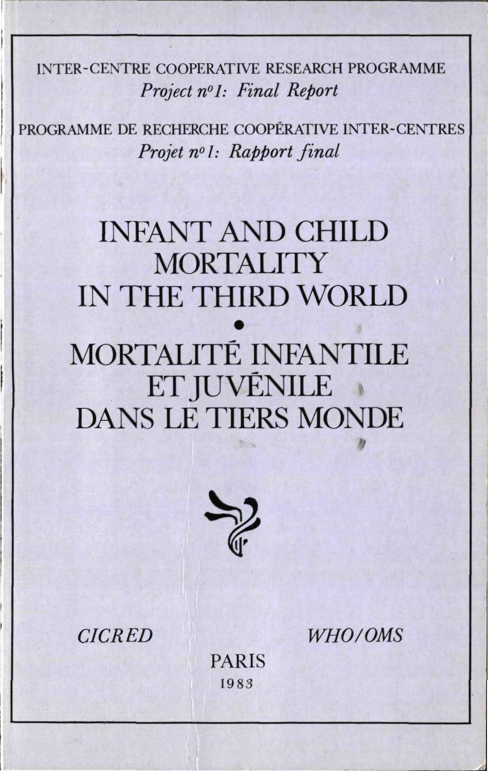 I: Rapport final INFANT AND CHILD MORTALITY IN THE THIRD WORLD