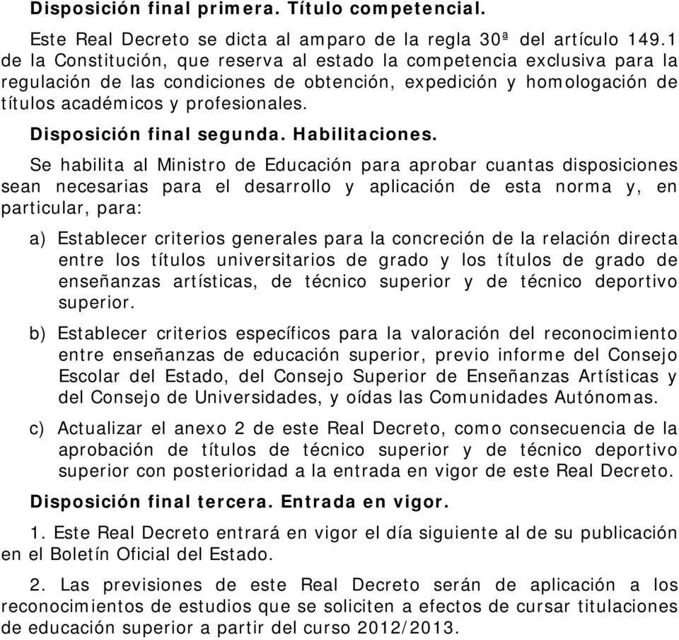 Disposición final segunda. Habilitaciones.