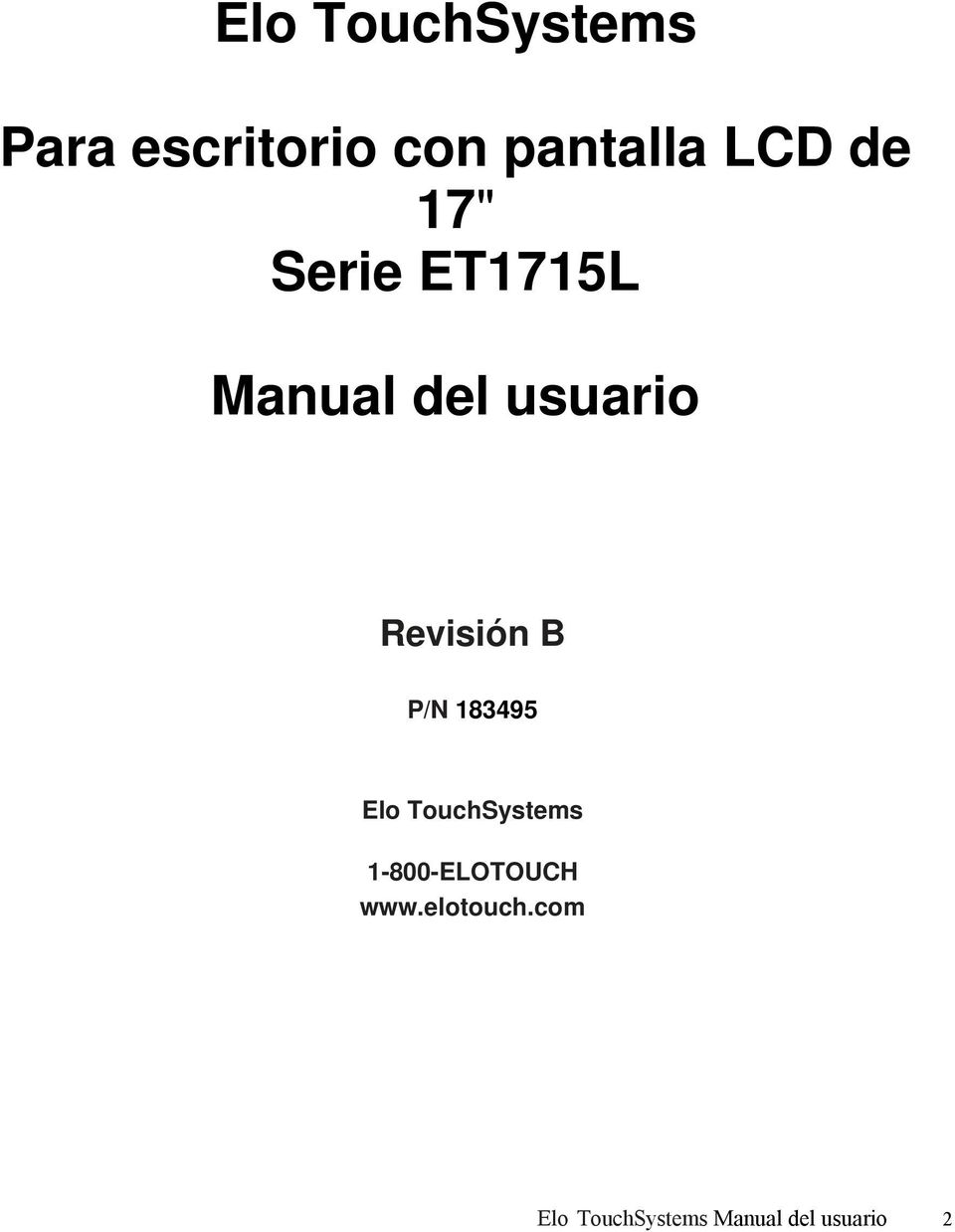 B P/N 183495 Elo TouchSystems 1-800-ELOTOUCH www.