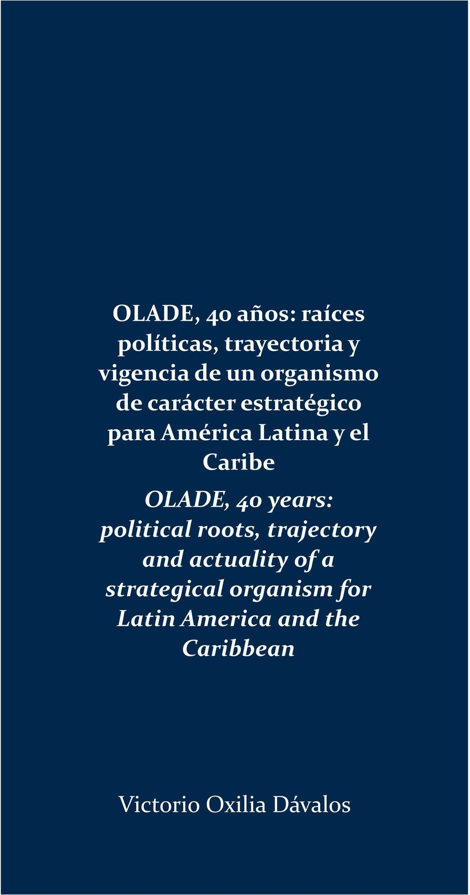 OLADE, 40 years: political roots, trajectory and actuality of a