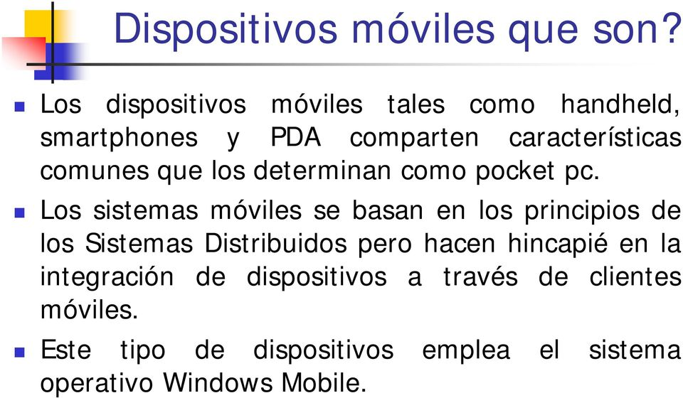 que los determinan como pocket pc.