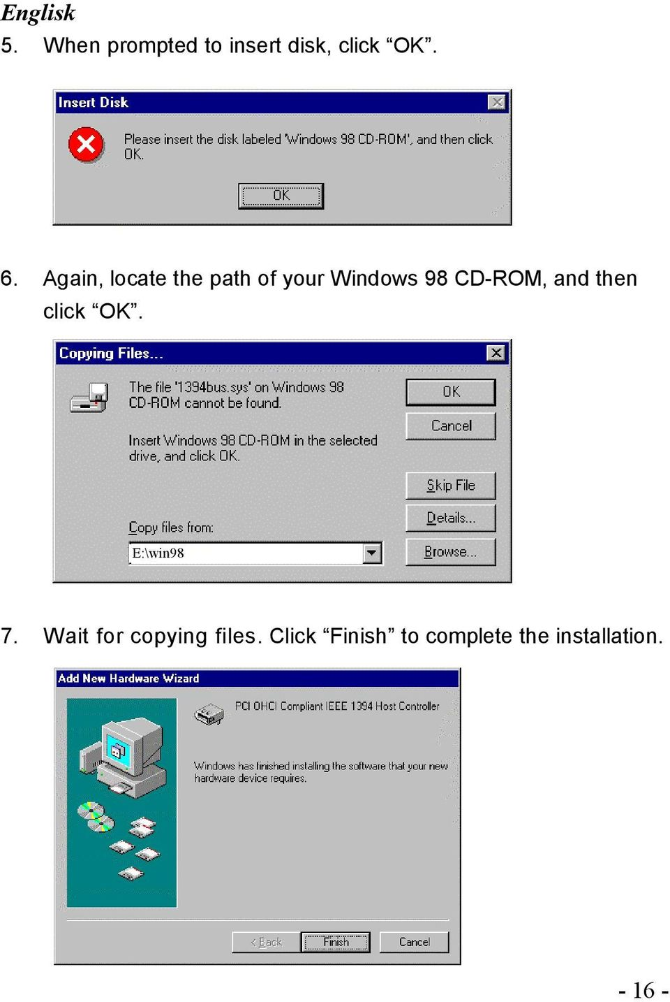 CD-ROM, and then click OK. E:\win98 7.