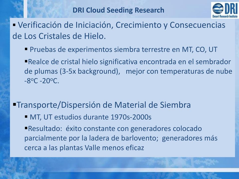 (3-5x background), mejor con temperaturas de nube -8 o C -20 o C.
