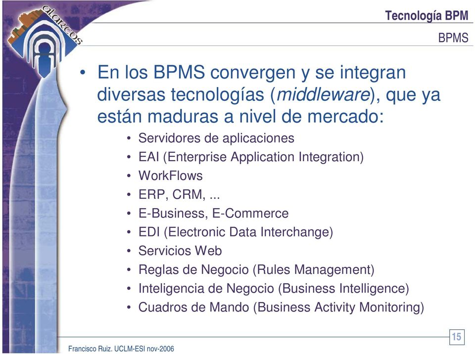 .. E-Business, E-Commerce EDI (Electronic Data Interchange) Servicios Web Reglas de Negocio (Rules