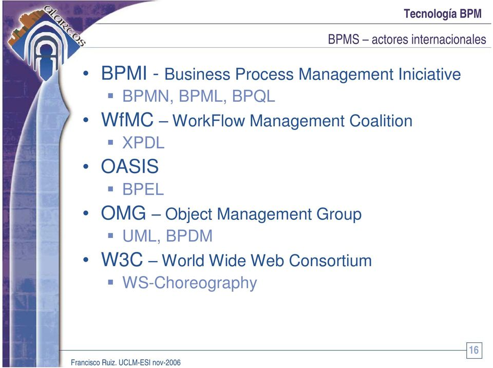 Management Coalition XPDL OASIS BPEL OMG Object