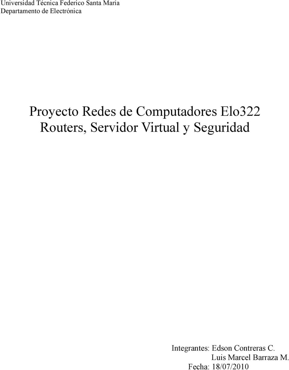 Routers, Servidor Virtual y Seguridad Integrantes: