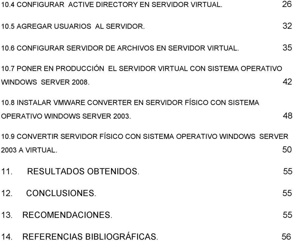 7 PONER EN PRODUCCIÓN EL SERVIDOR VIRTUAL CON SISTEMA OPERATIVO WINDOWS SERVER 2008. 42 10.