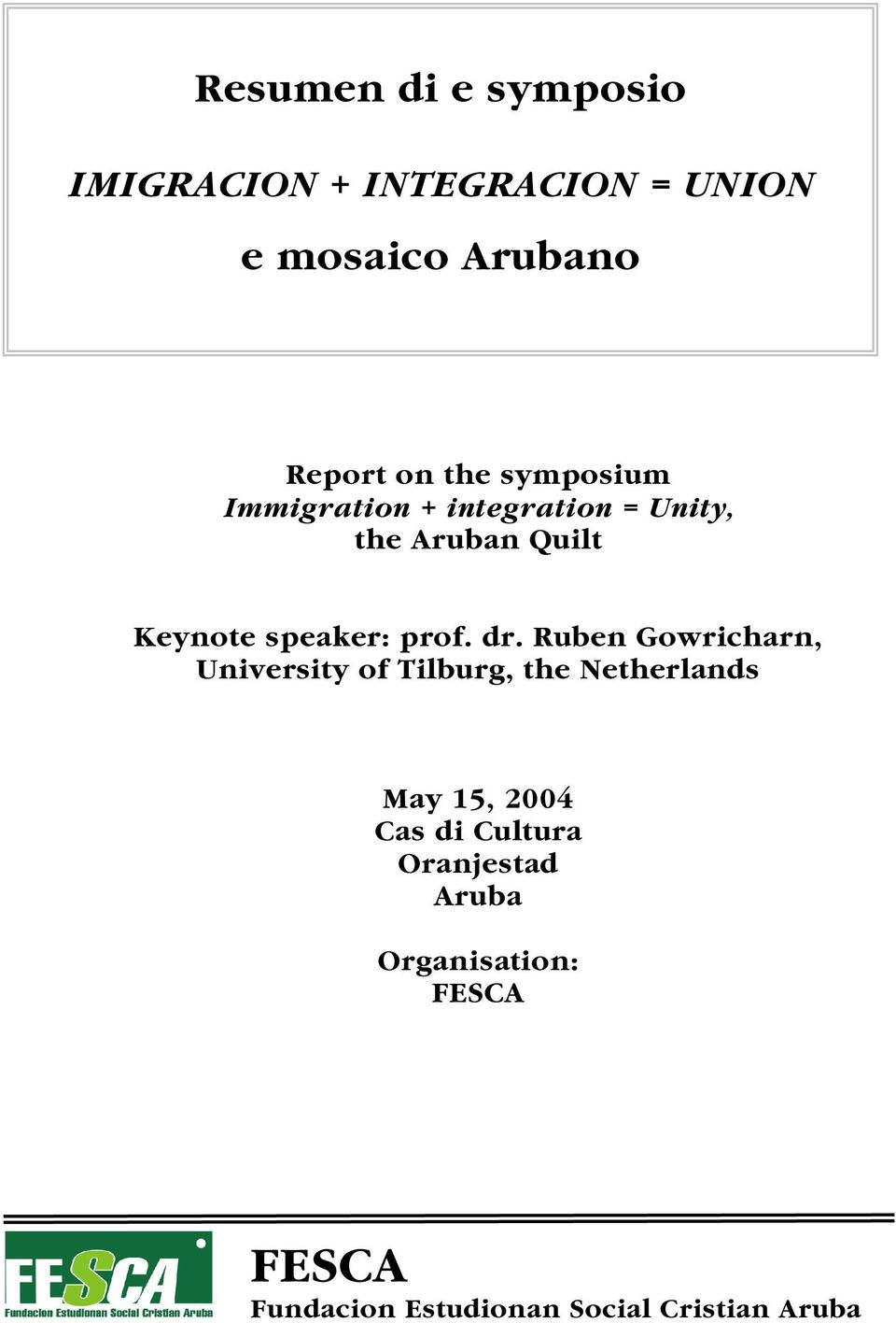 dr. Ruben Gowricharn, University of Tilburg, the Netherlands May 15, 2004 Cas di