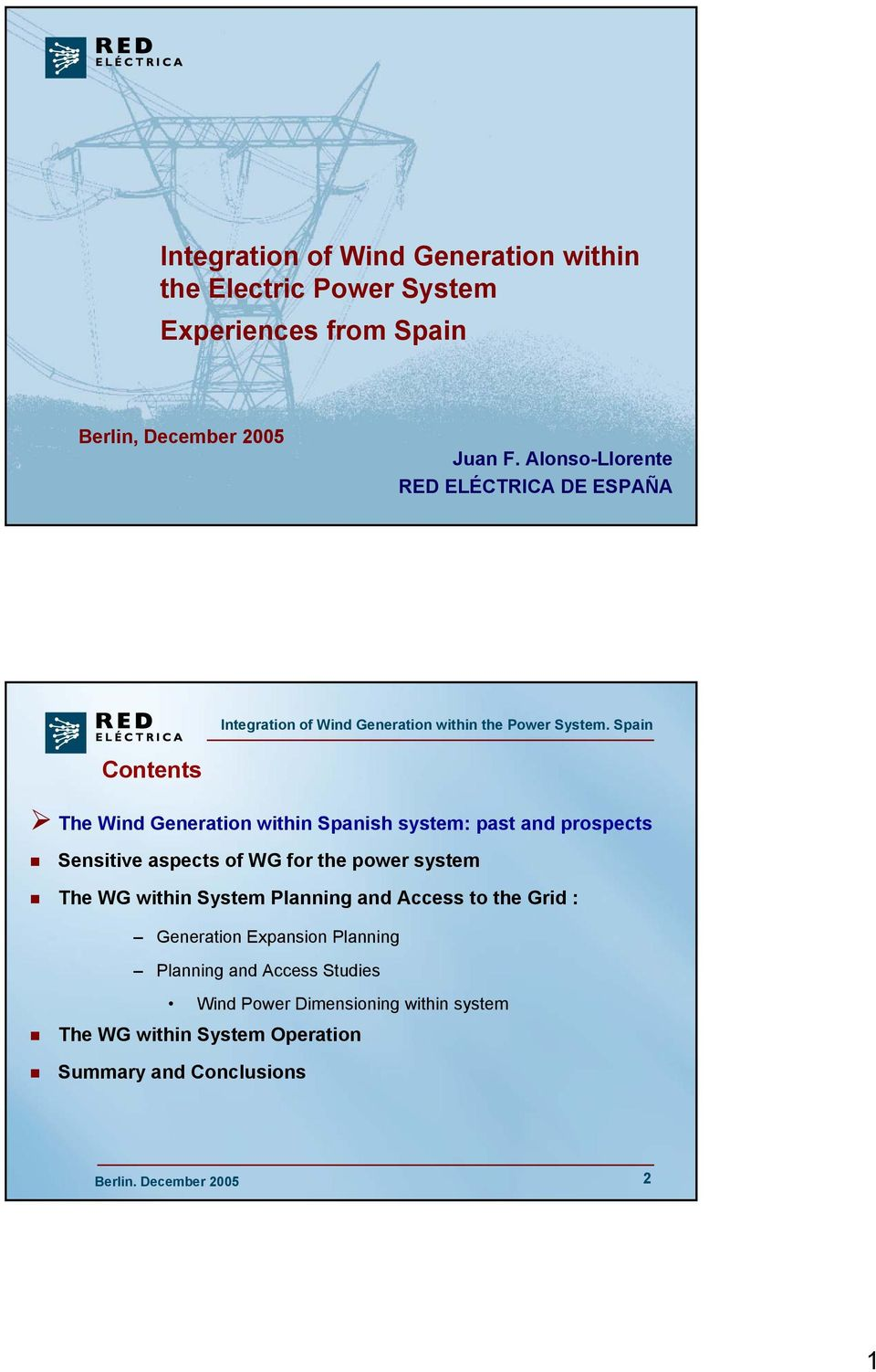 aspects of WG for the power system The WG within System Planning and Access to the Grid : Generation Expansion Planning
