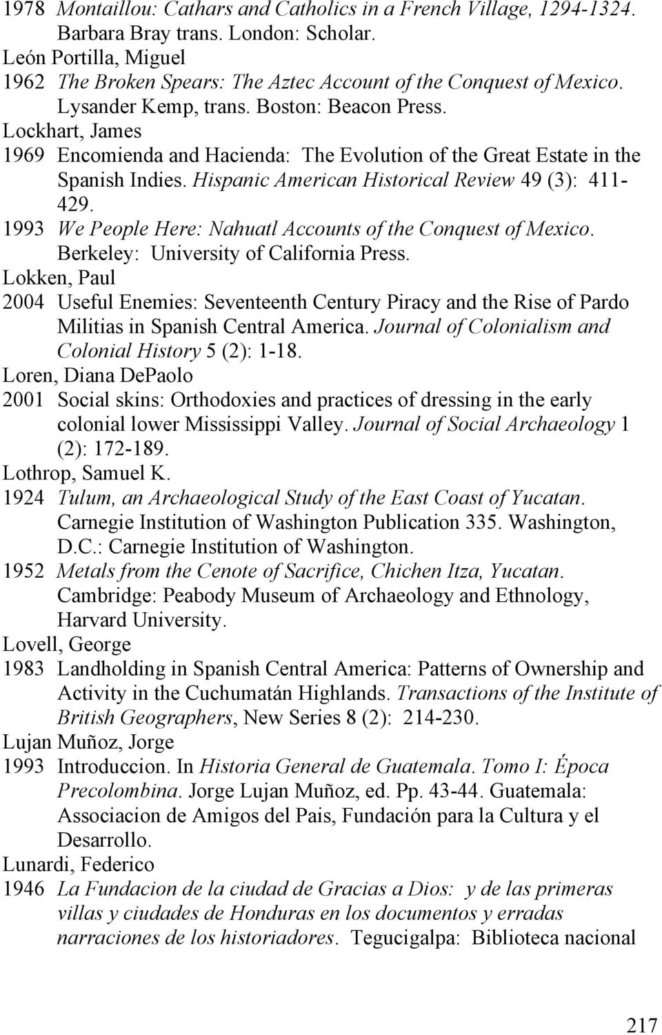 1993 We People Here: Nahuatl Accounts of the Conquest of Mexico. Berkeley: University of California Press.