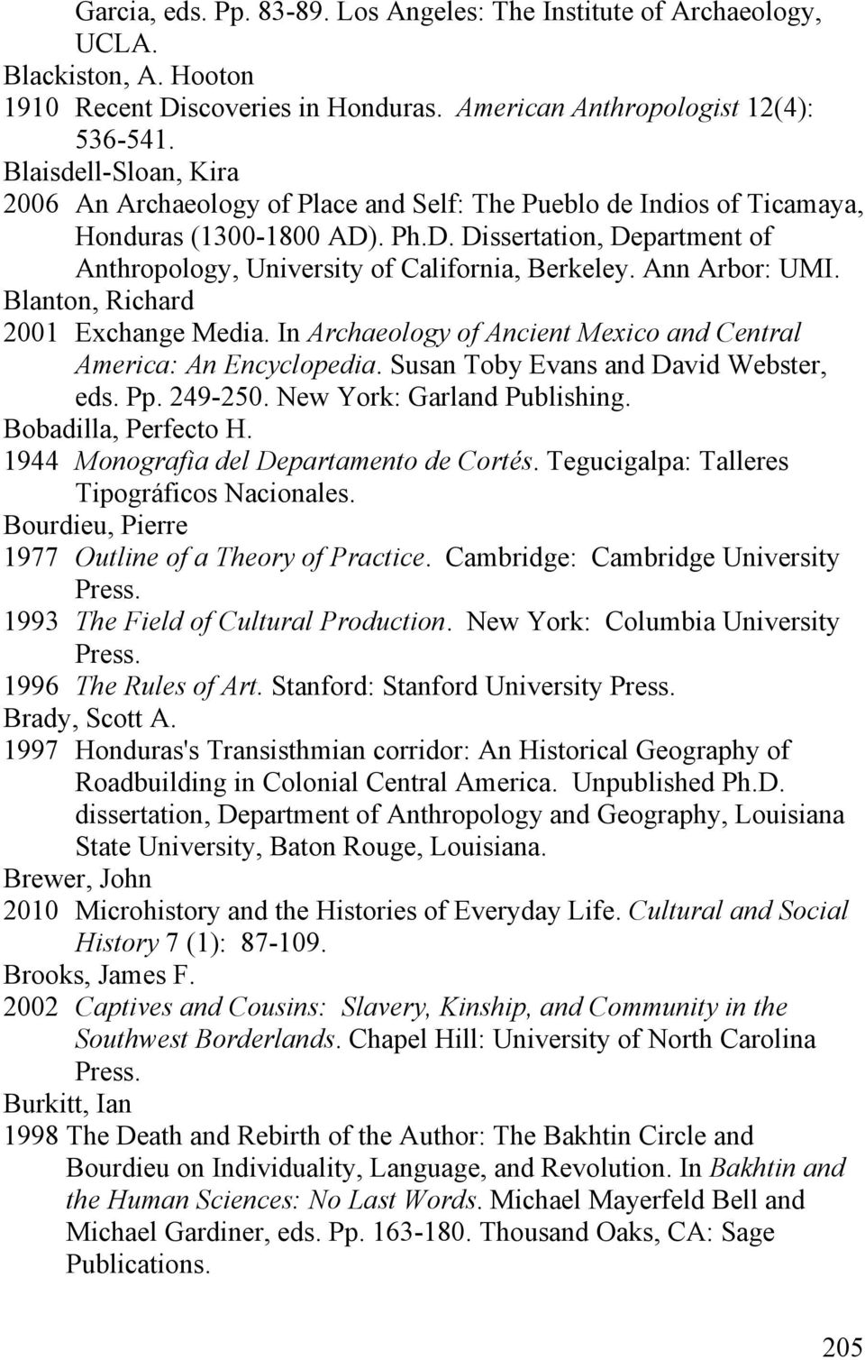 Ann Arbor: UMI. Blanton, Richard 2001 Exchange Media. In Archaeology of Ancient Mexico and Central America: An Encyclopedia. Susan Toby Evans and David Webster, eds. Pp. 249-250.