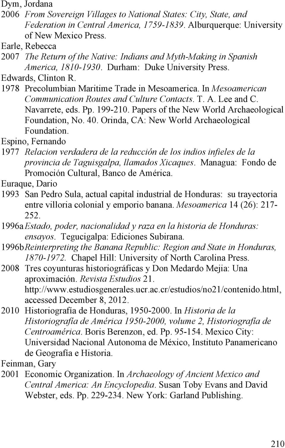 In Mesoamerican Communication Routes and Culture Contacts. T. A. Lee and C. Navarrete, eds. Pp. 199-210. Papers of the New World Archaeological Foundation, No. 40.