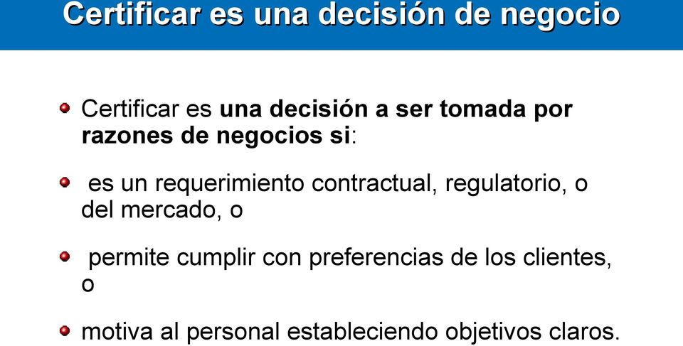 contractual, regulatorio, o del mercado, o permite cumplir con