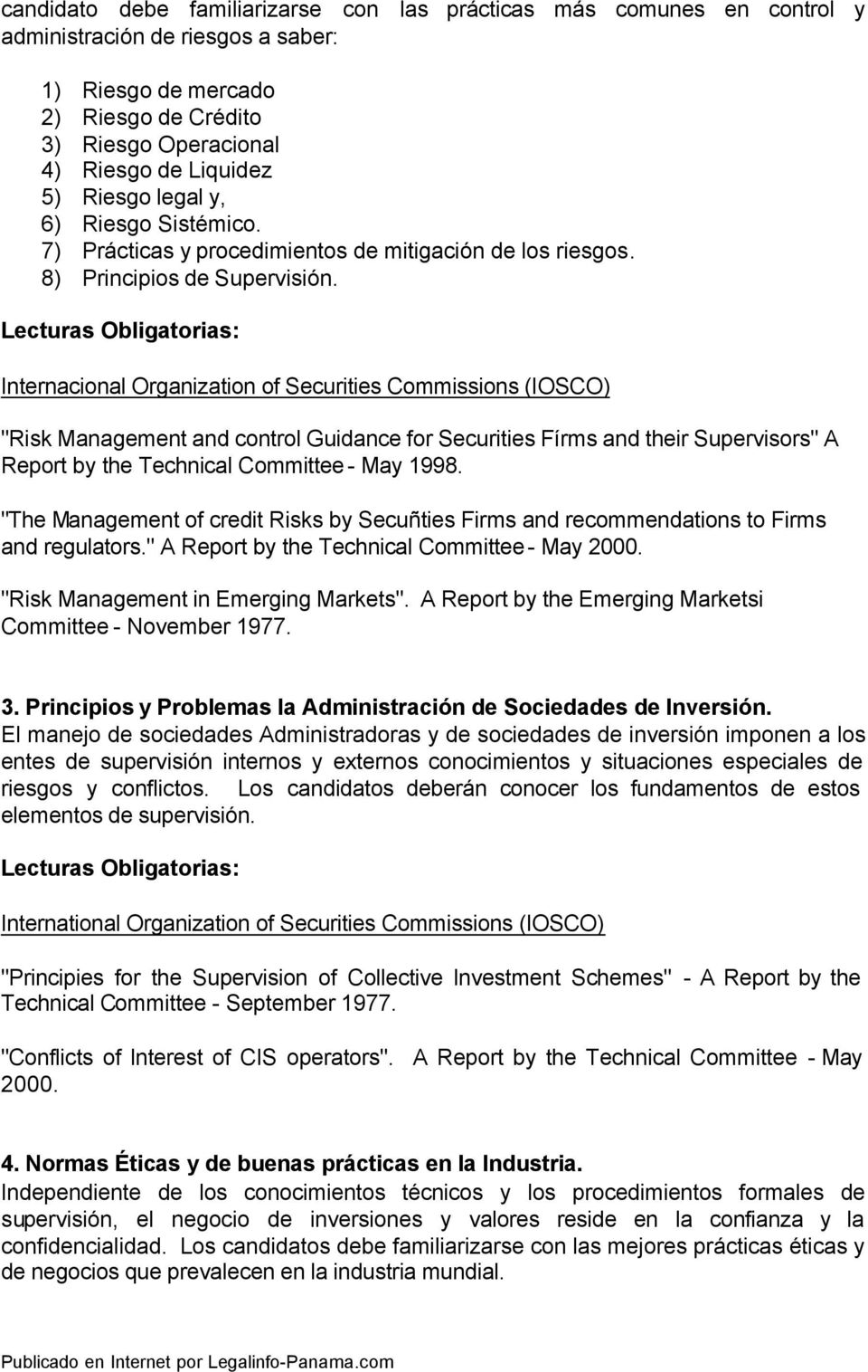"Lecturas Obligatorias: Internacional Organization of Securities Commissions (IOSCO) ""Risk Management and control Guidance for Securities Fírms and their Supervisors"" A Report by the Technical"