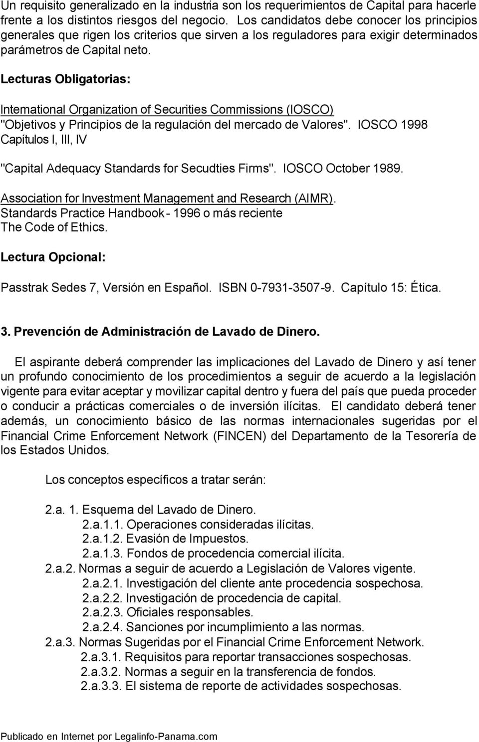 "Lecturas Obligatorias: lntemational Organization of Securities Commissions (IOSCO) ""Objetivos y Principios de la regulación del mercado de Valores""."