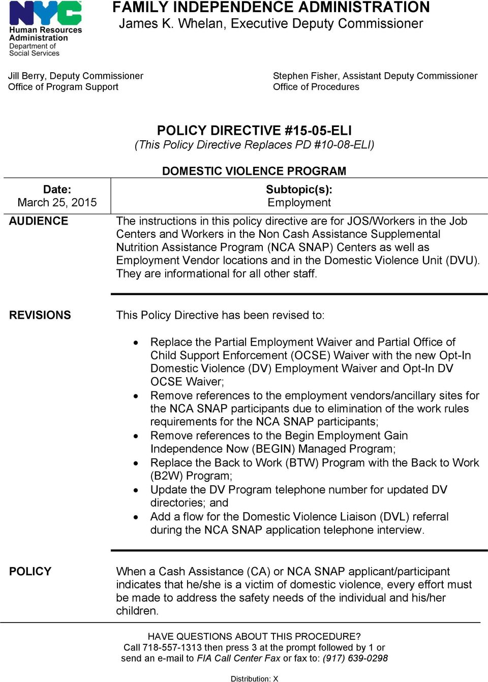 Policy Directive Replaces PD #10-08-ELI) Date: March 25, 2015 AUDIENCE DOMESTIC VIOLENCE PROGRAM Subtopic(s): Employment The instructions in this policy directive are for JOS/Workers in the Job