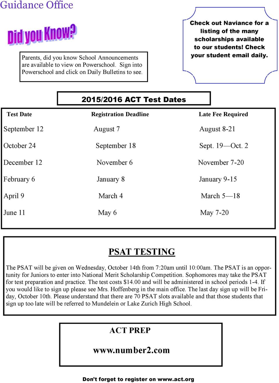 2015/2016 ACT Test Dates Test Date Registration Deadline Late Fee Required September 12 August 7 August 8-21 October 24 September 18 Sept. 19 Oct.