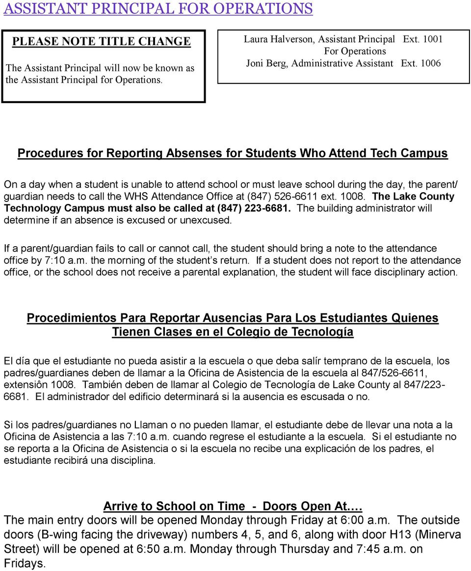1006 Procedures for Reporting Absenses for Students Who Attend Tech Campus On a day when a student is unable to attend school or must leave school during the day, the parent/ guardian needs to call