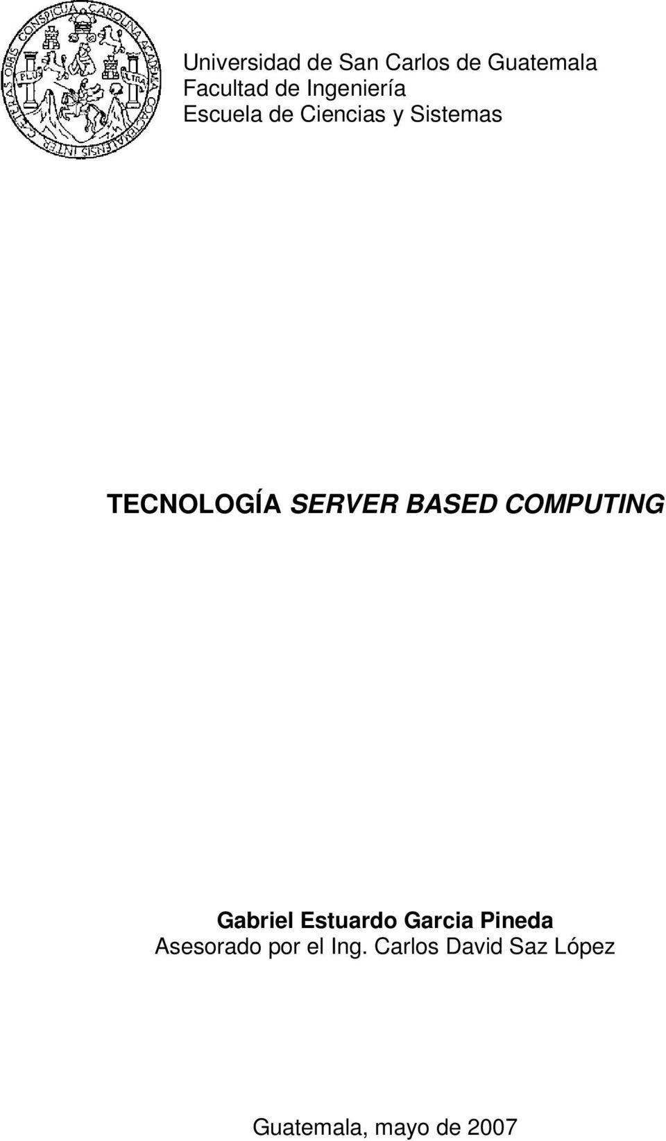 SERVER BASED COMPUTING Gabriel Estuardo Garcia Pineda