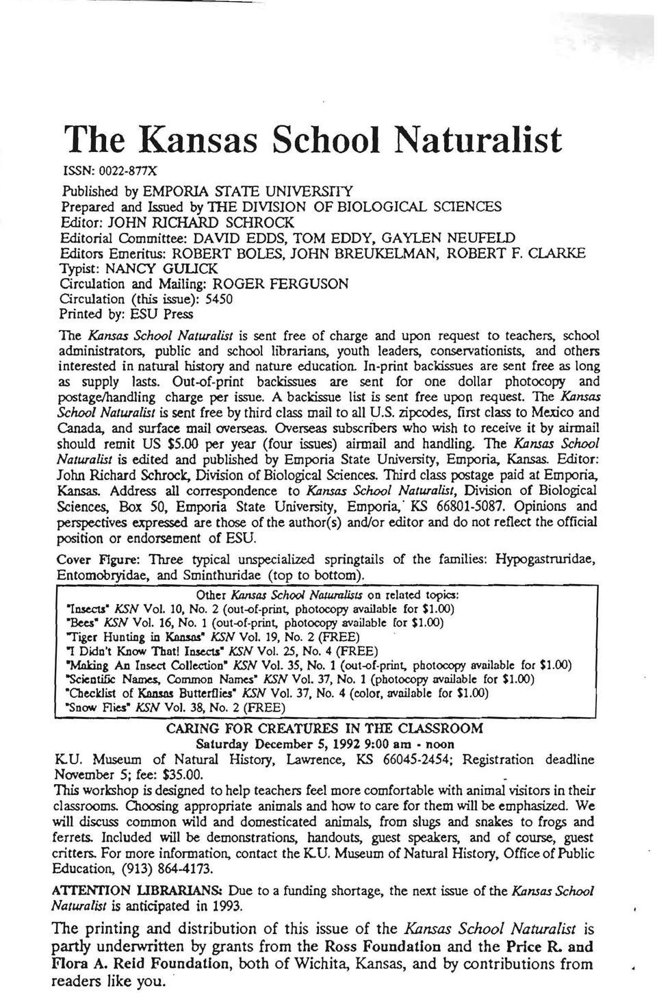 CLARKE Typist: NANCY GUUCK Circulation and Mailing: ROGER FERGUSON Circulation (this issue): 5450 Printed by: ESU Press The Kansas School Naturalist is sent free of charge and upon request to