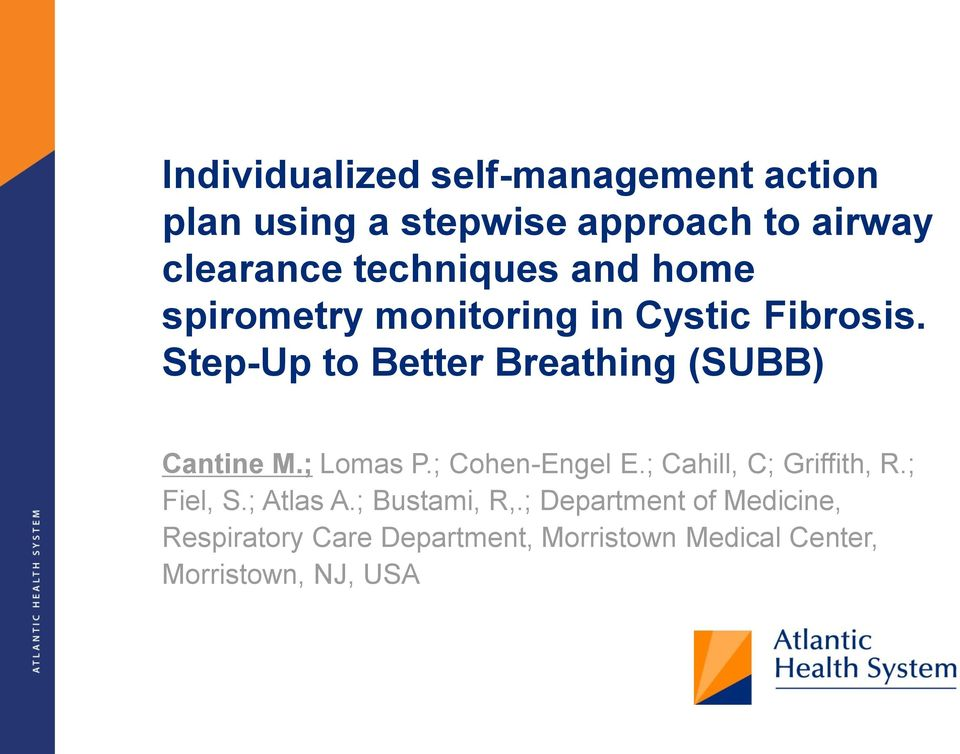 Step-Up to Better Breathing (SUBB) Cantine M.; Lomas P.; Cohen-Engel E.; Cahill, C; Griffith, R.
