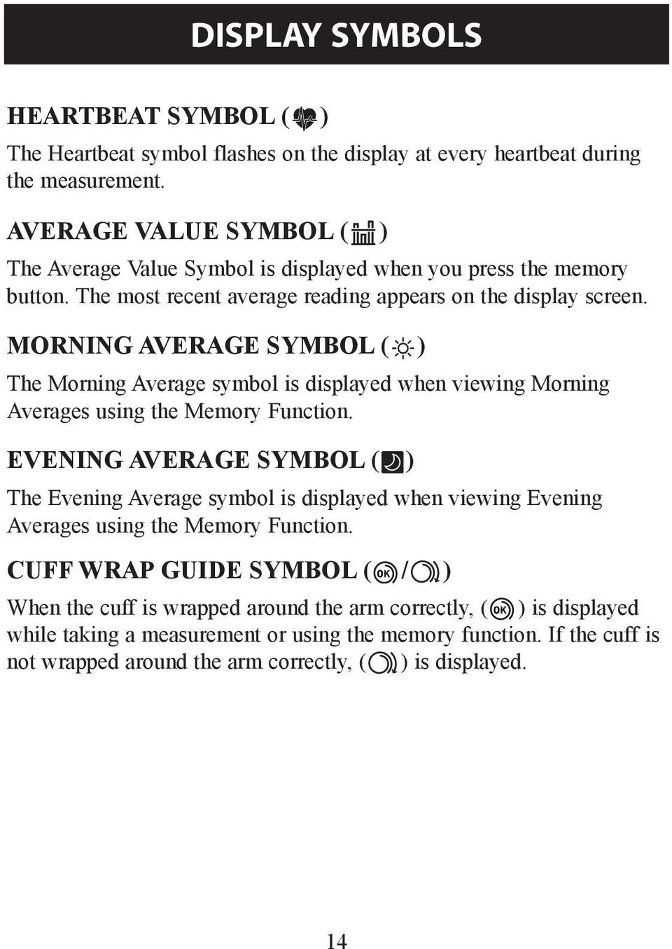 Morning Average Symbol ( ) The Morning Average symbol is displayed when viewing Morning Averages using the Memory Function.