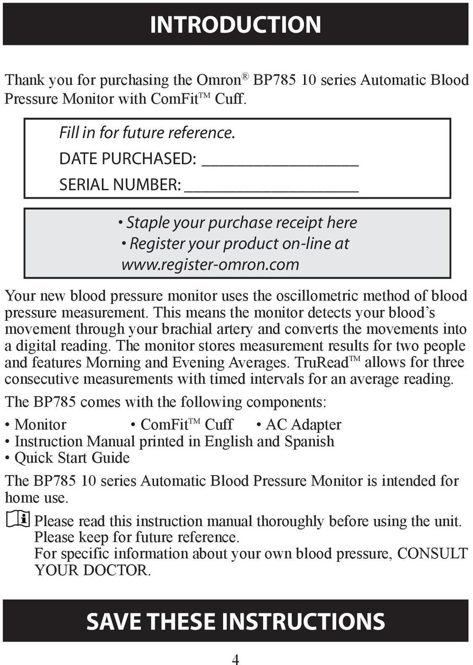 com Your new blood pressure monitor uses the oscillometric method of blood pressure measurement.