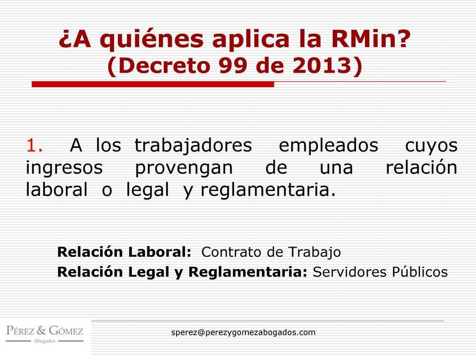 relación laboral o legal y reglamentaria.