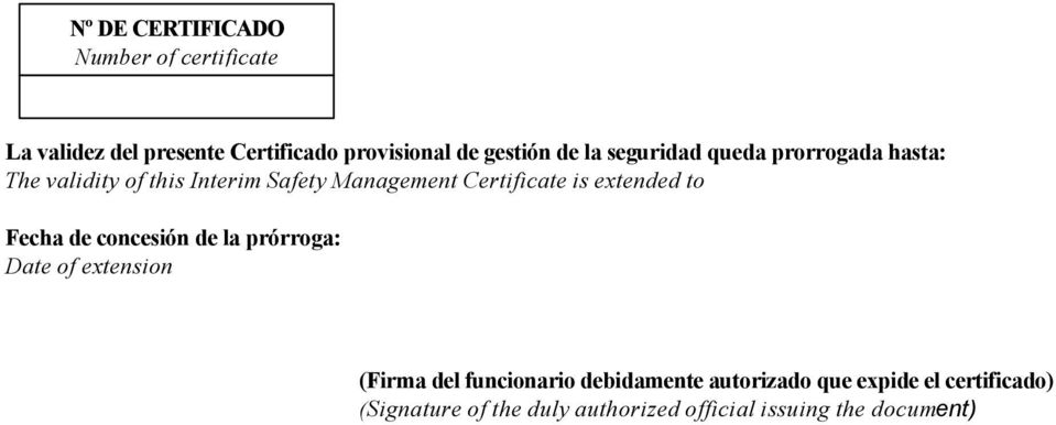 is extended to Fecha de concesión de la prórroga: Date of extension (Firma del funcionario
