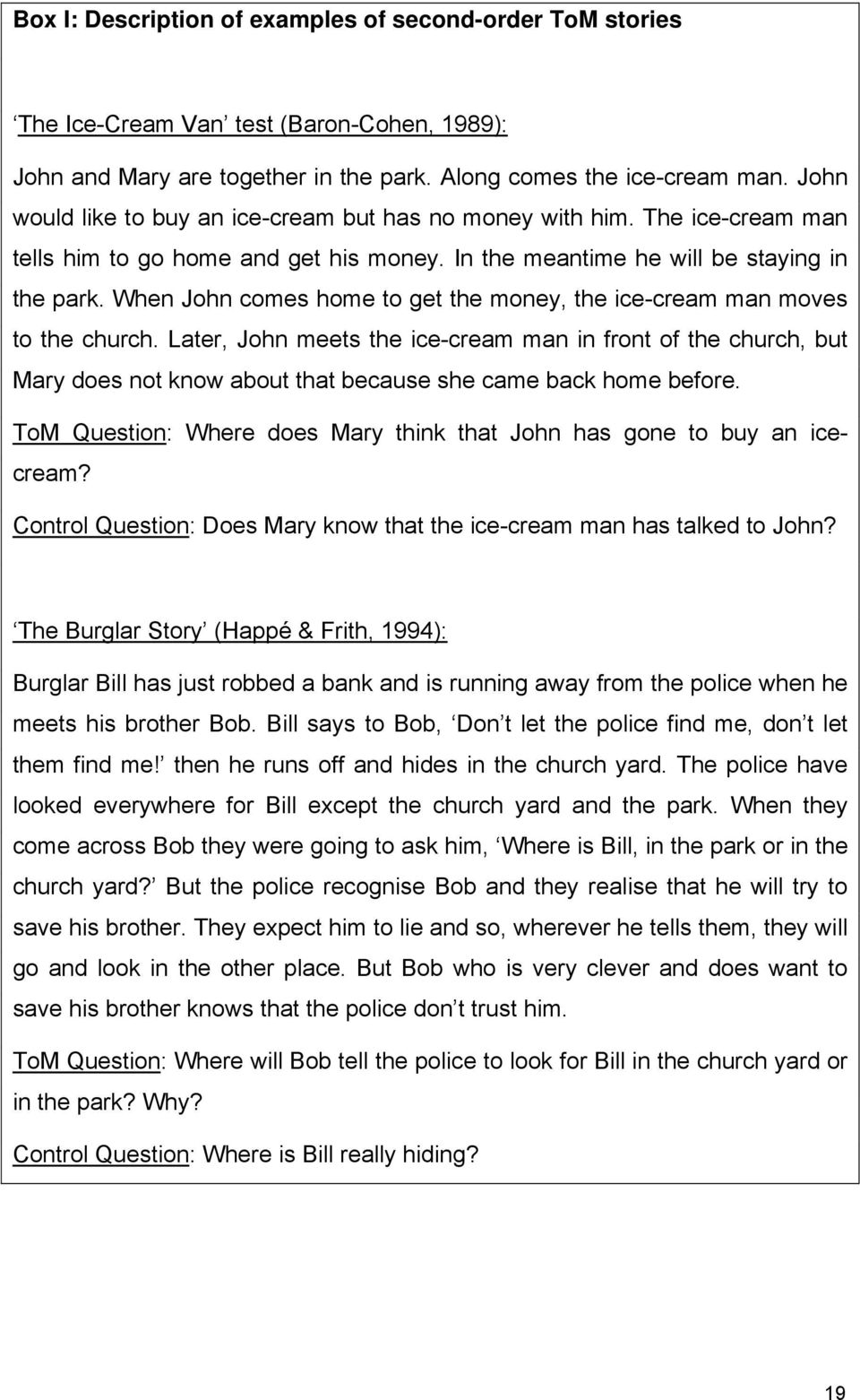 When John comes home to get the money, the ice-cream man moves to the church.