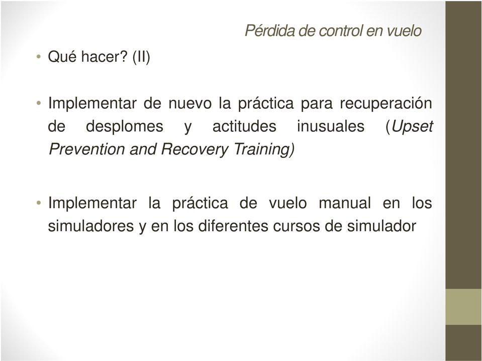 desplomes y actitudes inusuales (Upset Prevention and