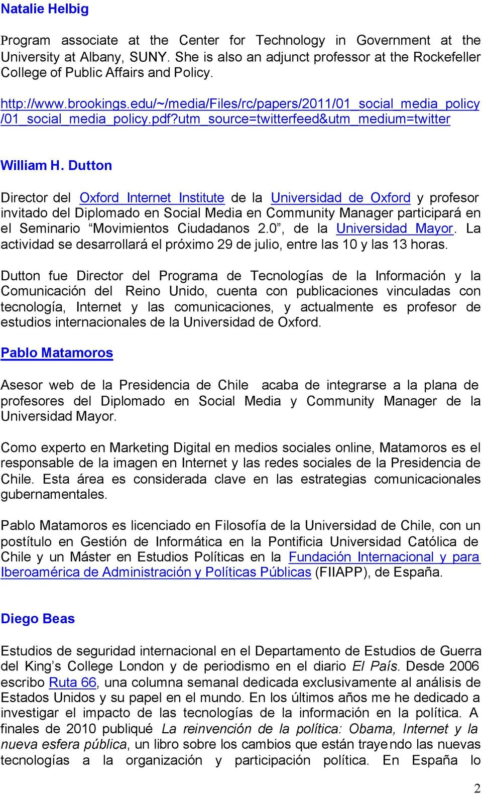 Dutton Director del Oxford Internet Institute de la Universidad de Oxford y profesor invitado del Diplomado en Social Media en Community Manager participará en el Seminario Movimientos Ciudadanos 2.
