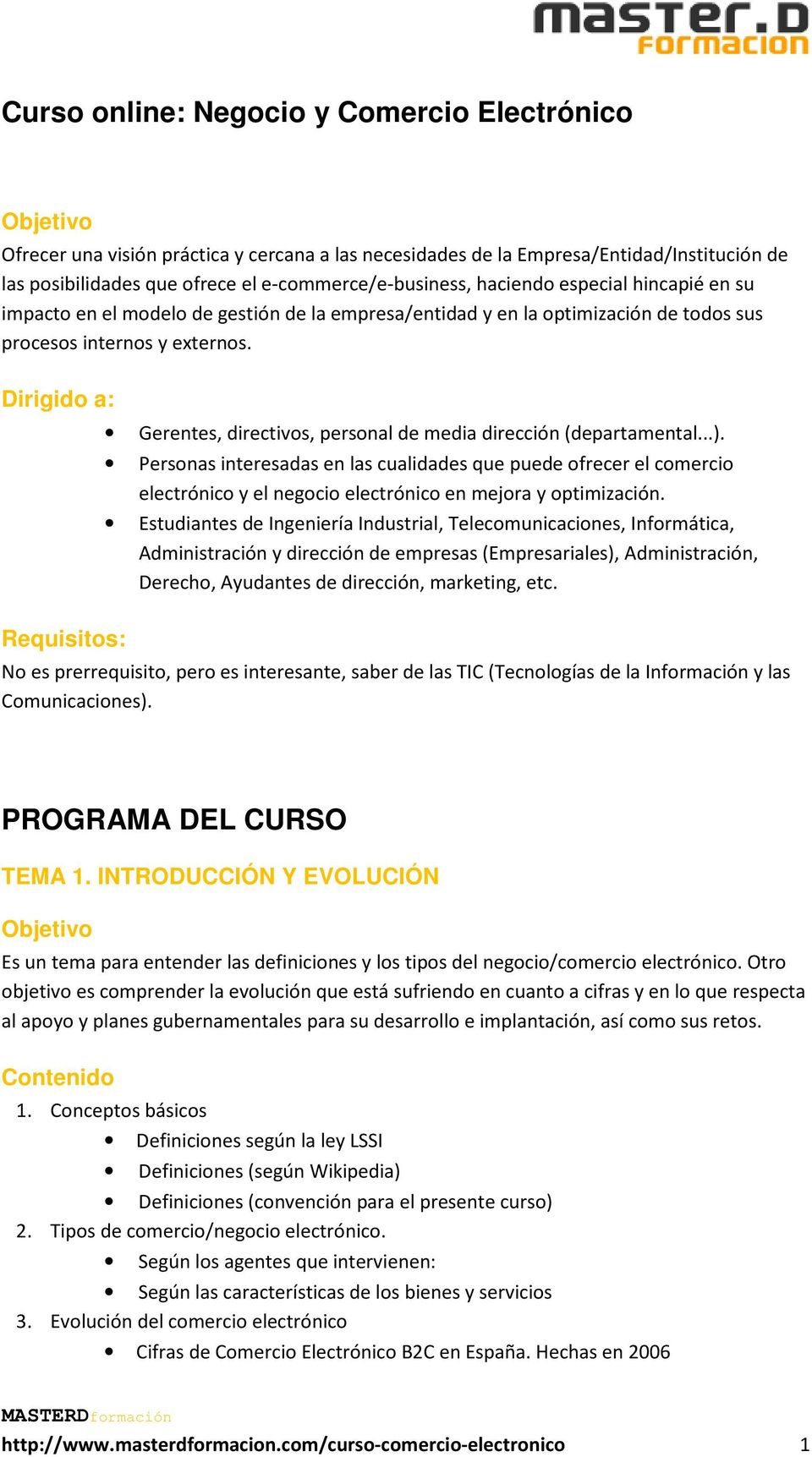 Dirigido a: Requisitos: Gerentes, directivos, personal de media dirección (departamental...).