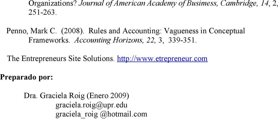 Accounting Horizons, 22, 3, 339-351. The Entrepreneurs Site Solutions. http://www.