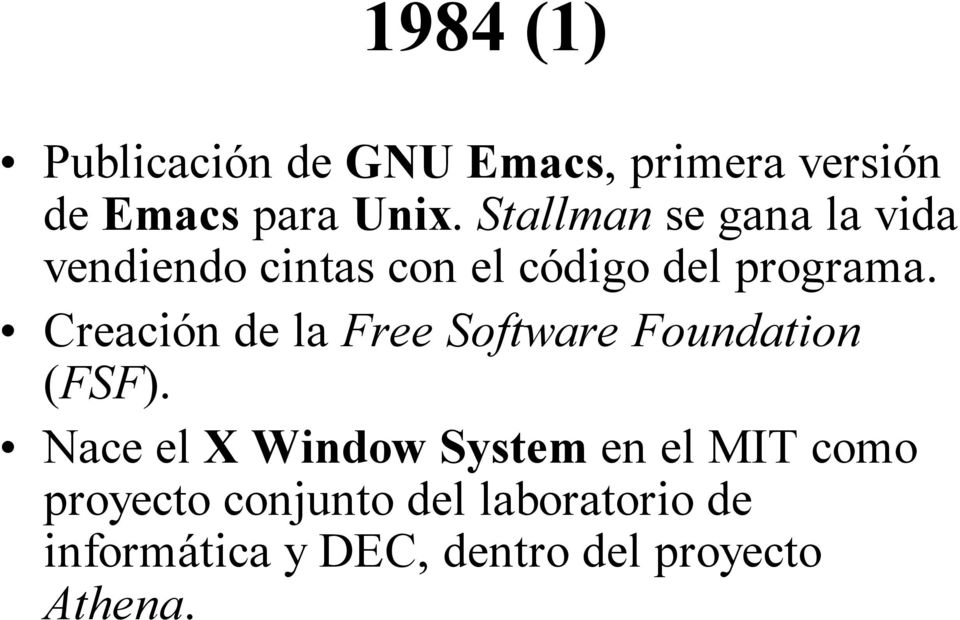 Creación de la Free Software Foundation (FSF).
