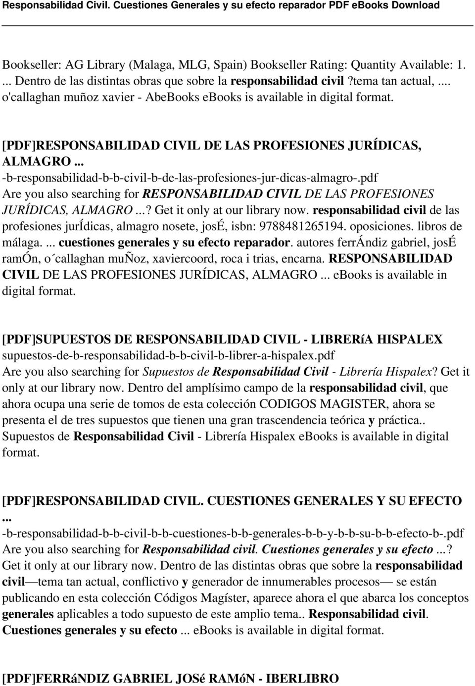 .. -b-responsabilidad-b-b-civil-b-de-las-profesiones-jur-dicas-almagro-.pdf Are you also searching for RESPONSABILIDAD CIVIL DE LAS PROFESIONES JURÍDICAS, ALMAGRO...? Get it only at our library now.