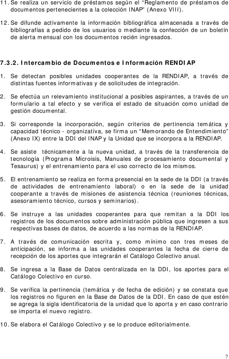 ingresados. 7.3.2. Intercambio de Documentos e Información RENDIAP 1.
