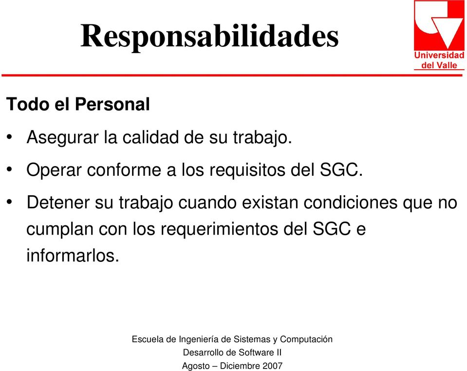 Operar conforme a los requisitos del SGC.