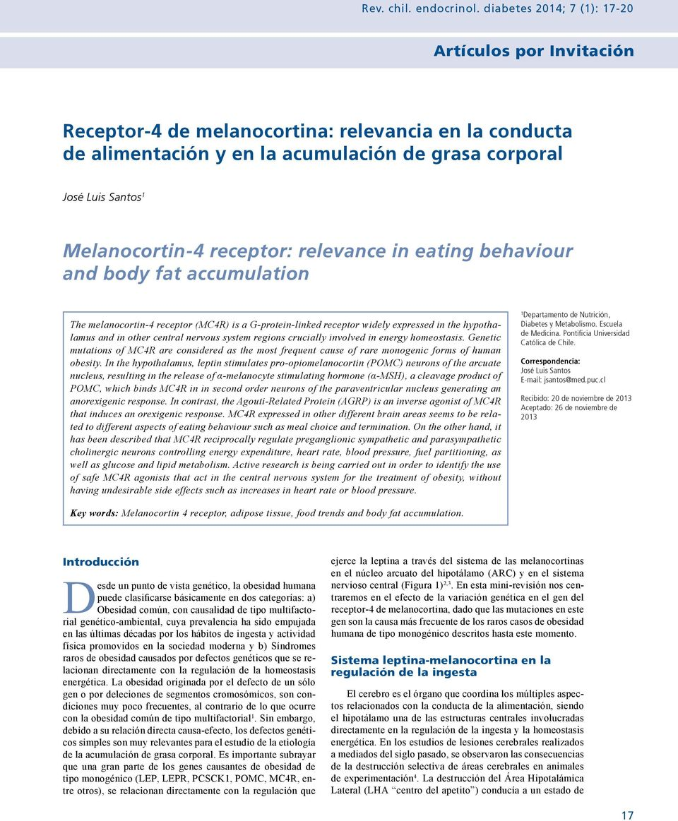 receptor: relevance in eating behaviour and body fat accumulation The melanocortin-4 receptor (MC4R) is a G-protein-linked receptor widely expressed in the hypothalamus and in other central nervous