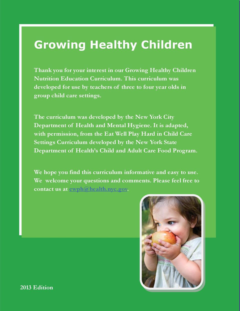 The curriculum was developed by the New York City Department of Health and Mental Hygiene.