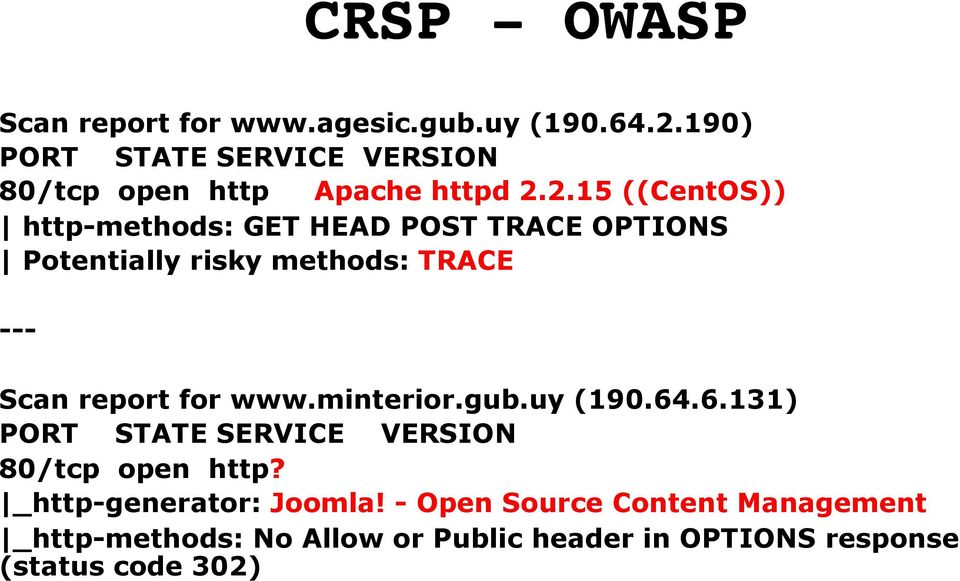 for www.minterior.gub.uy (190.64.6.131) PORT STATE SERVICE VERSION 80/tcp open http?