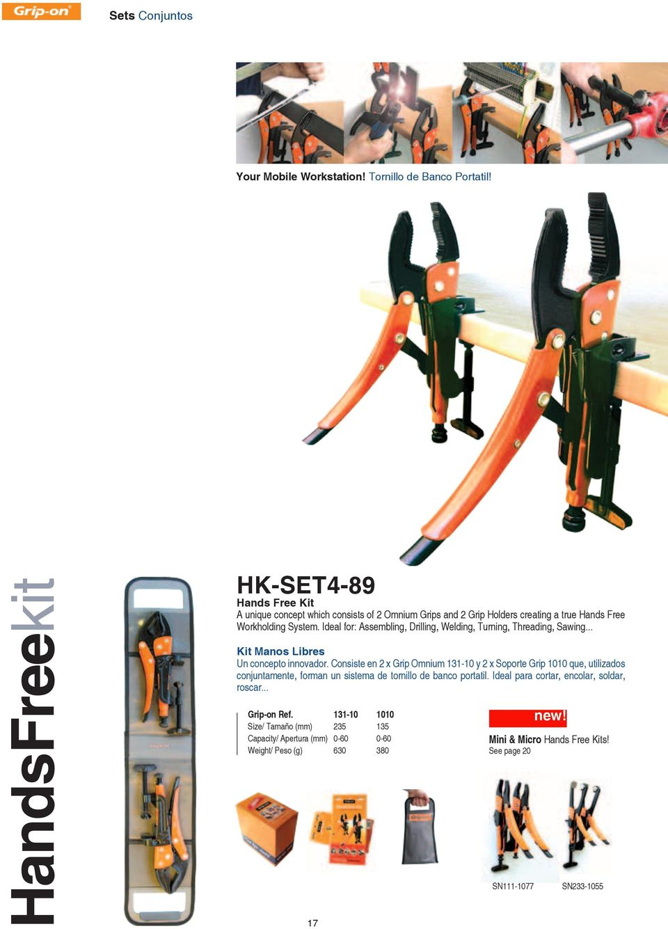 Ideal for: Assembling, Drilling, Welding, Turning, Threading, Sawing... Kit Manos Libres Un concepto innovador.