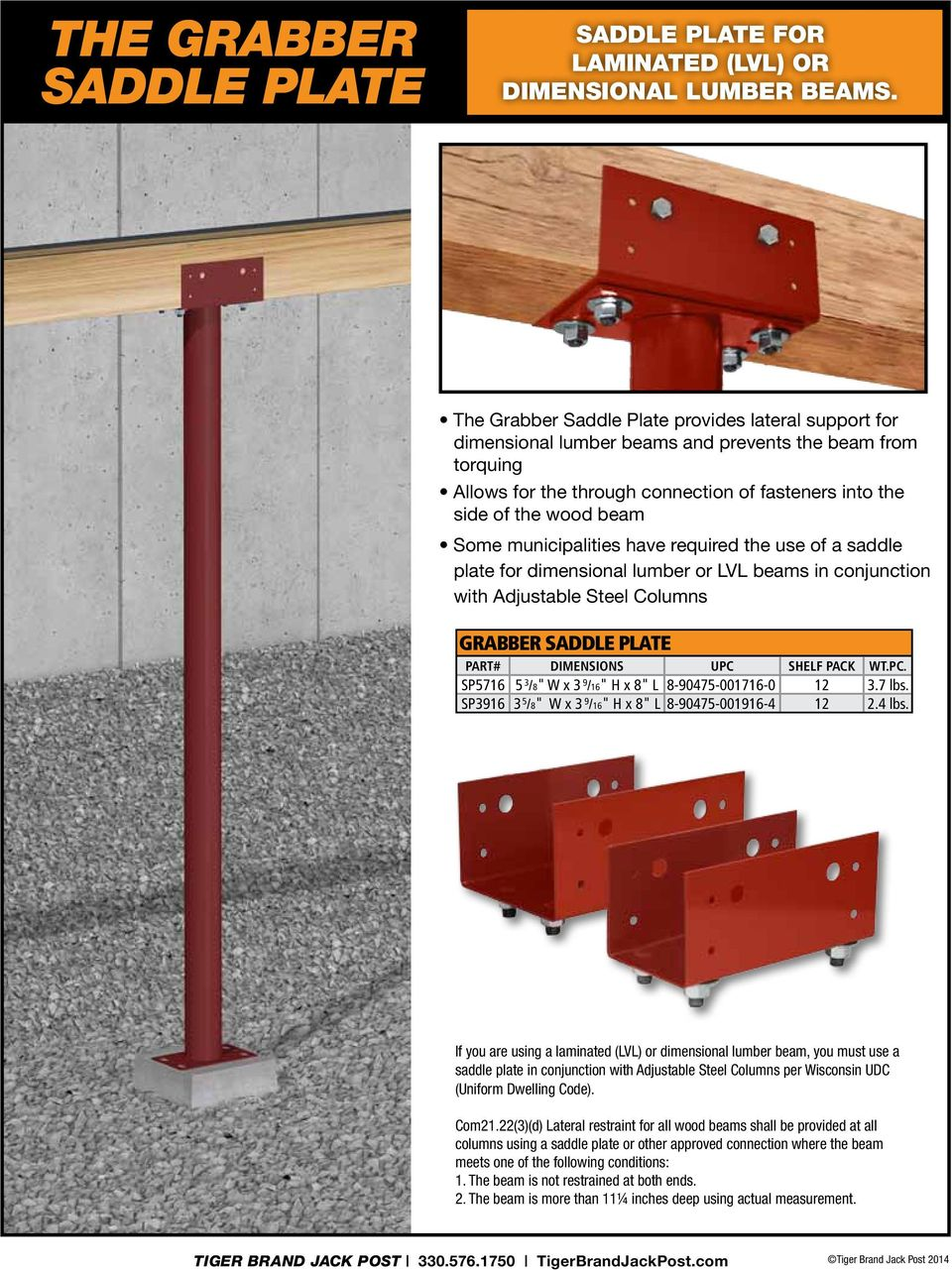municipalities have required the use of a saddle plate for dimensional lumber or LVL beams in conjunction with Adjustable Steel Columns GRABBER SADDLE PLATE Part# Dimensions UPC Shelf Pack Wt.pc.