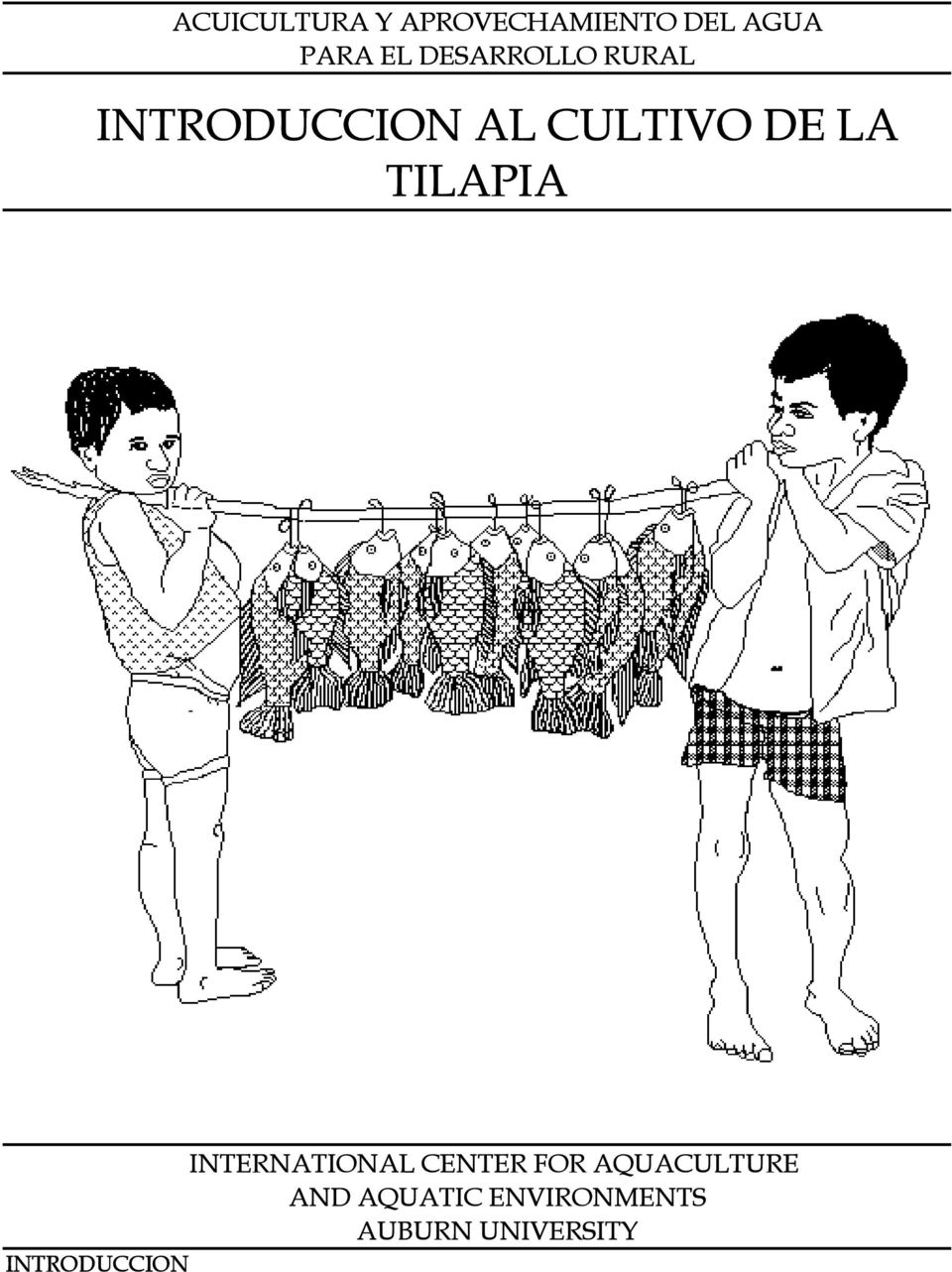 TILAPIA INTERNATIONAL CENTER FOR AQUACULTURE AND